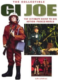 Collectible G.I. Joe: An Official Guide to His Action-Packed World